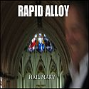 Rapid Alloy - Hail Mary