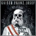 Kaiser Franz Josef - Make Rock Great Again
